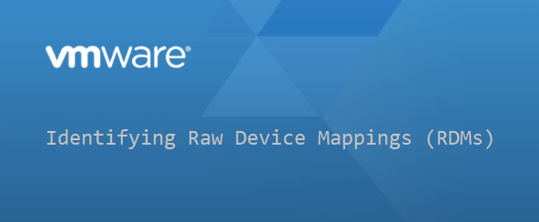 Identifying Raw Device Mappings (RDMs)